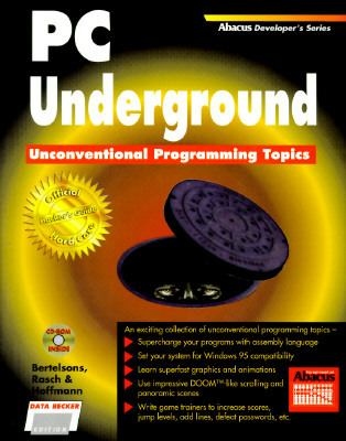 PC Underground : Unconventional Programming Techniques - B. Bertelsons