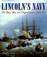 Lincoln's Navy: The Ships, Man and Organization, 1861-65