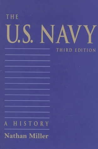 The U.S. Navy: A History - Nathan Miller