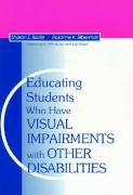 Educating Students Who Have Visual Impairments with Other Disabilities