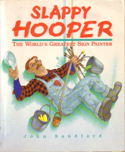Slappy Hooper: The World's Greatest Sign Painter/Book and Paints, Pencils, Ruler, Hat, Notepad - John Sandford