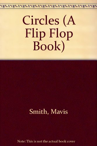 Circles (A Flip Flop Book) - Mavis Smith