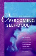 Effective Meditations for Overcoming Self-Doubt - Griswold, Deirdre