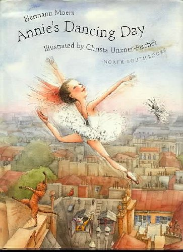 Annie's Dancing Day - Hermann Moers; North-South Books Staff
