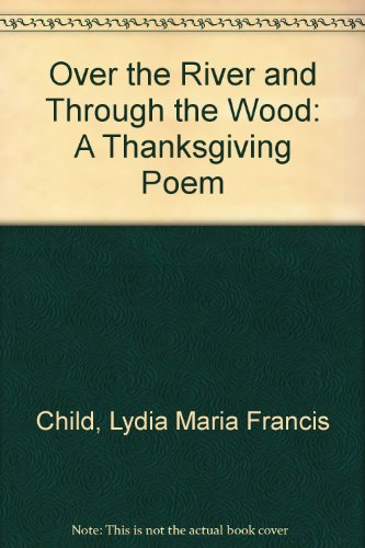 Over the River and Through the Wood - Lydia Maria Child; Christoper Manson