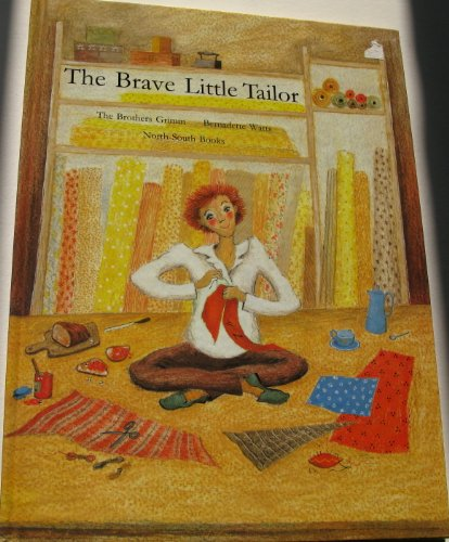 The Brave Little Tailor - Jacob & Wilhelm : Retold by Bernadette Watts Grimm