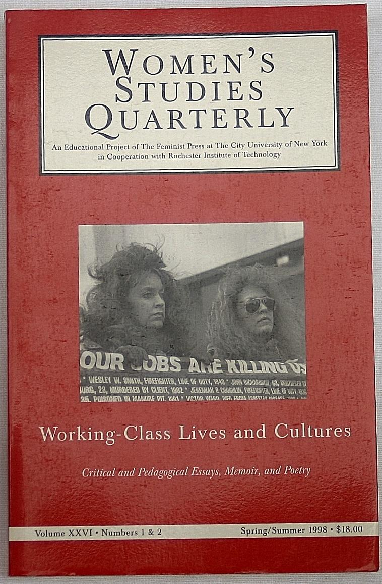 Women's Studies Quarterly: Working-Class Lives and Cultures, Vol. XXVI Nos 1 & 2 - Christopher, Renny; Orr, Lisa; Strom, Linda J. (Eds)