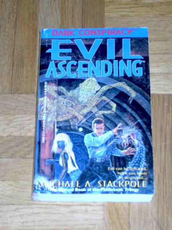 Evil Ascending, Dark Conspiracy, The Second Book of Fiddleback Trilogy - Stackpole Michael A.