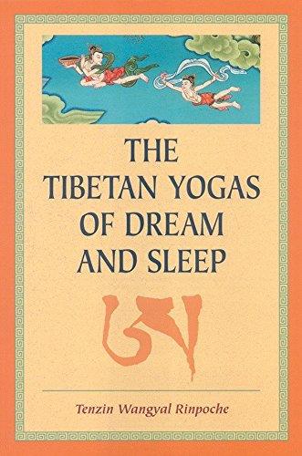Tibetan Yogas of Dream and Sleep : Ed. by Mark Dahlby - Tenzin Wangyal Rinpoche