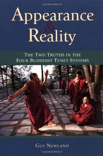 Appearance and Reality: The Two Truths in the Four Buddhist Tenet Systems - Guy Newland