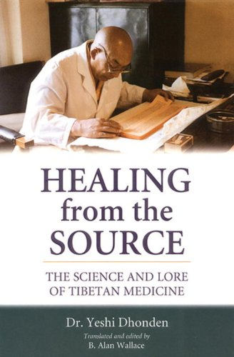 Healing From The Source: The Science And Lore Of Tibetan Medicine - Yeshi Dhonden
