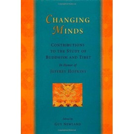 Changing Minds: Contributions to the Study of Buddhism and Tibet in Honour of Jeffrey Hopkins