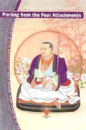 Parting from the Four Attachments: A Commentary on Jetsyn Drakpa Gyaltsen's Song of Experience on Mind Training and the View