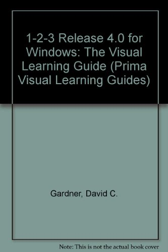 1-2-3 For Windows: The Visual Learning Guide (Prima Visual Learning Guide) - Grace Joely Beatty; David C. Gardner
