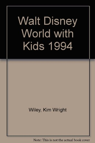 Walt Disney World with Kids, 1994 : The Unofficial Guide - Kim Wright Wiley