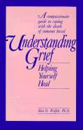 Understanding Grief: Helping Yourself Heal