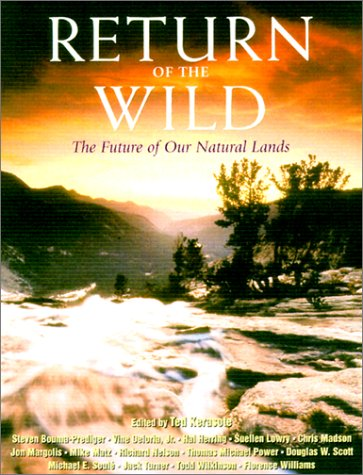 Return of the Wild: The Future Of Our National Lands - Ted Kerasote