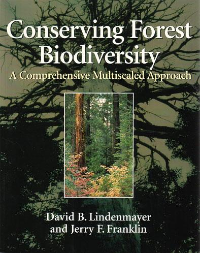 Conserving forest biodiversity: a comprehensive multiscaled approach. - Lindenmayer, David B. and Jerry F. Franklin.