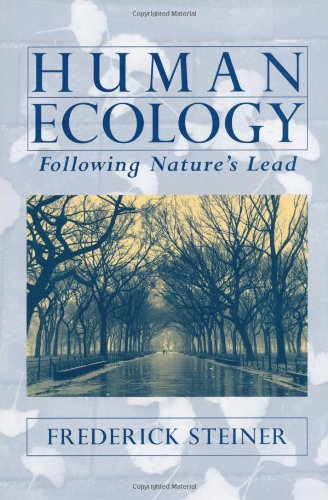 Human Ecology: Following Nature's Lead - Frederick R. Steiner