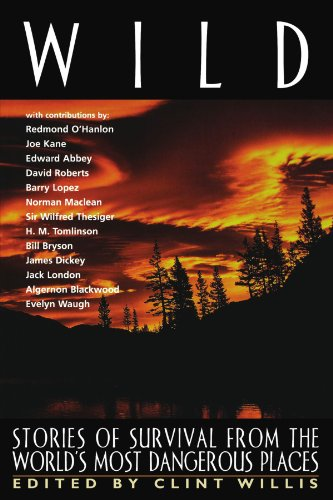 Wild: Stories of Survival from the World's Most Dangerous Places (Adrenaline) - Clint Willis