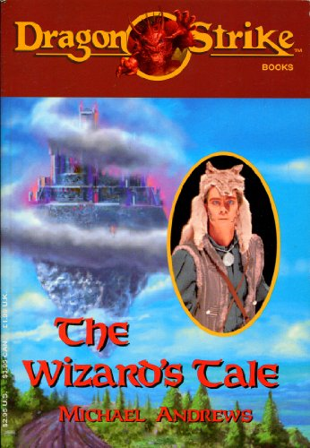 The Wizard's Tale (Dragon Strike Books) - Michael Andrews