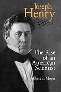 Joseph Henry: The Rise of an Ameican Scientist
