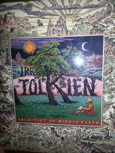 Biography of J. R. R. Tolkien: Architect of Middle-Earth - Daniel Grotta