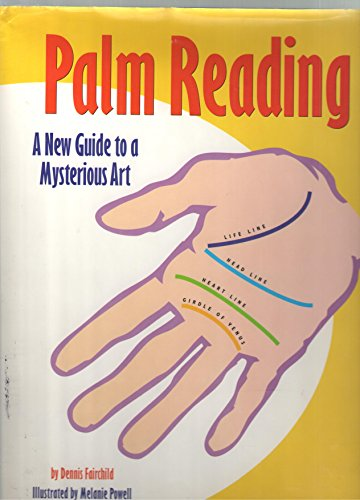 Palm Reading : A New Guide to a Mysterious Art - Dennis Fairchild