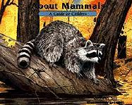 About Mammals: A Guide for Children - Sill, Cathryn P.