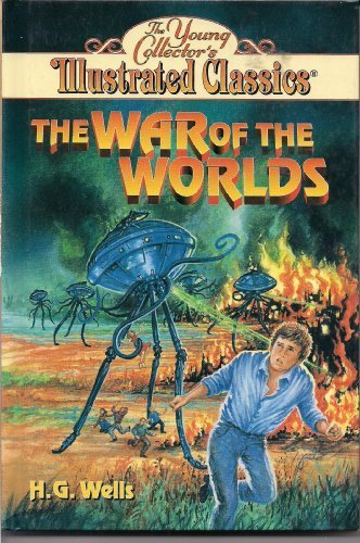 The War of the Worlds (The Young Collector's Illustrated Classics) - H. G. Wells