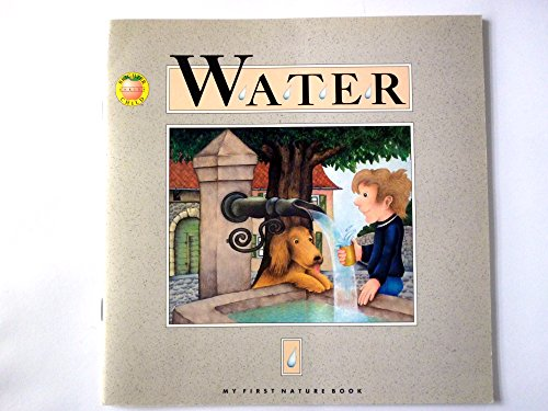Water (My First Nature Books) - Andrienne Soutter-Perrot