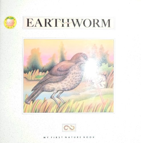 My First Nature Book : The Earthworm - Kitty Benedict