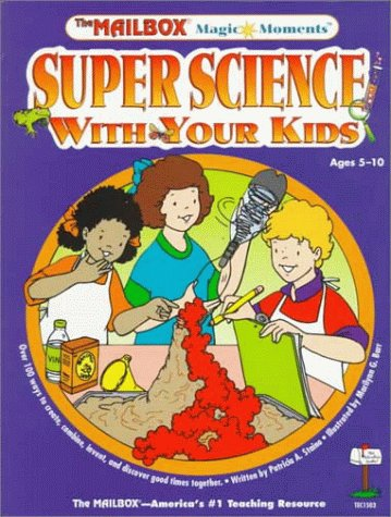 Super Science With Your Kids (Magic Moments) - Patricia A. Staino