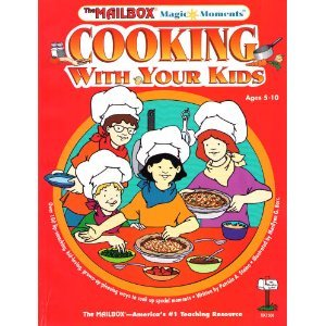 Cooking With Your Kids (Magic Moments) - Patricia Staino