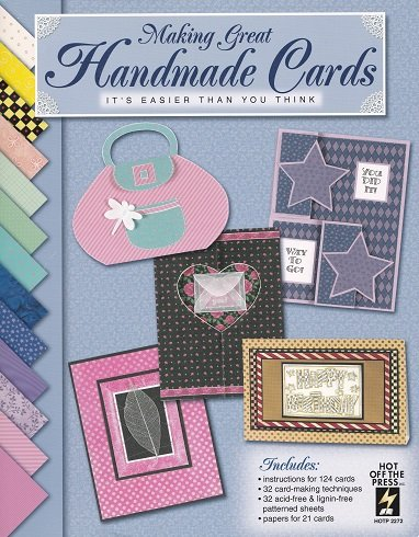 Making Great Handmade Cards: It's Easier Than You Think - Paulette; Nelson, Teresa and hill, Lynda Jarvey