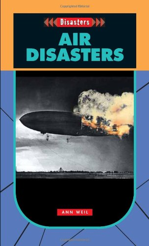 Air Disasters- Disasters (Disasters (Saddleback)) - Ann Weil