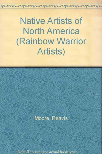 Native Artists of North America (Rainbow Warrior Artists) - Reavis Moore