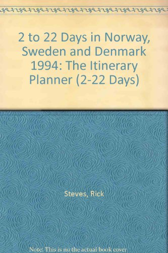 Two to Twenty-Two Days in Norway, Sweden, and Denmark : The Itinerary Planner, 1994 - Rick Steves