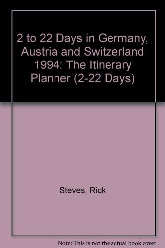 Two to Twenty-Two Days in Germany, Austria, and Switzerland : The Itinerary Planner, 1994 - Rick Steves