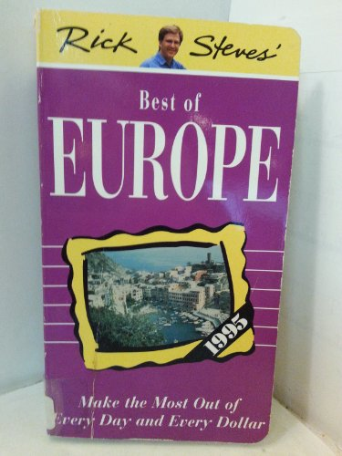 Rick Steves' Best of Europe : Make the Most Out of Every Day and Every Dollar - Rick Steves