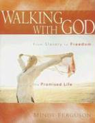 Walking with God: From Slavery to Freedom Living the Promised Life - Ferguson, Mindy