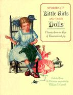 Stories of Little Girls and Their Dolls: Classics from an Age of Remembered Joy Selected from St. Nicholas Magazine