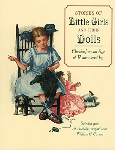 Stories of Little Girls and Their Dolls: Classics from an Age of Remembered Joy - William Carroll