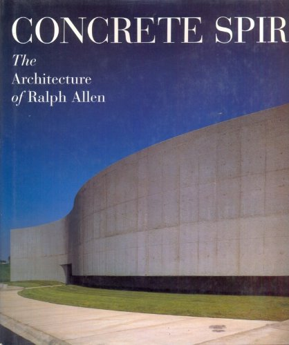Concrete Spirit: The Architecture of Ralph Allen - Ralph Allen