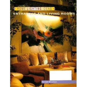 Home Lighting Ideas: Entrances and Living Rooms (Home Lighting Series) - Randall Whitehead
