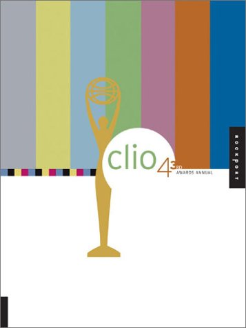 Clio Awards: The 43rd Annual Awards Competition (Clio Awards Annual) - Cheryl Dangel Cullen