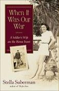 When It Was Our War: A Soldier's Wife on the Home Front