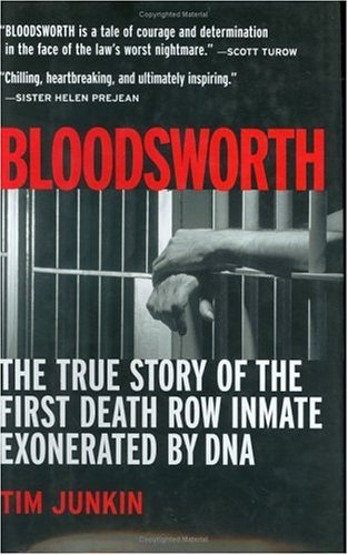 Bloodsworth: The True Story of the First Death Row Inmate Exonerated by DNA (Shannon Ravenel Books) - Tim Junkin