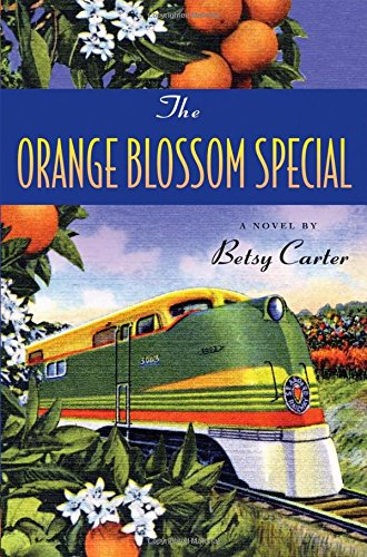 The Orange Blossom Special - Betsy Carter