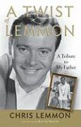 A Twist of Lemmon: A Tribute to My Father